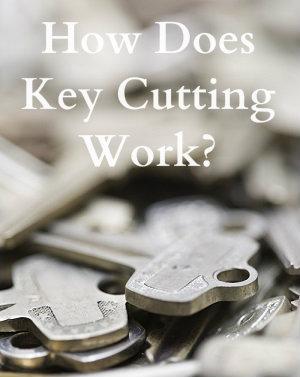 How Does Key Cutting Work - Locksmith Sarasota