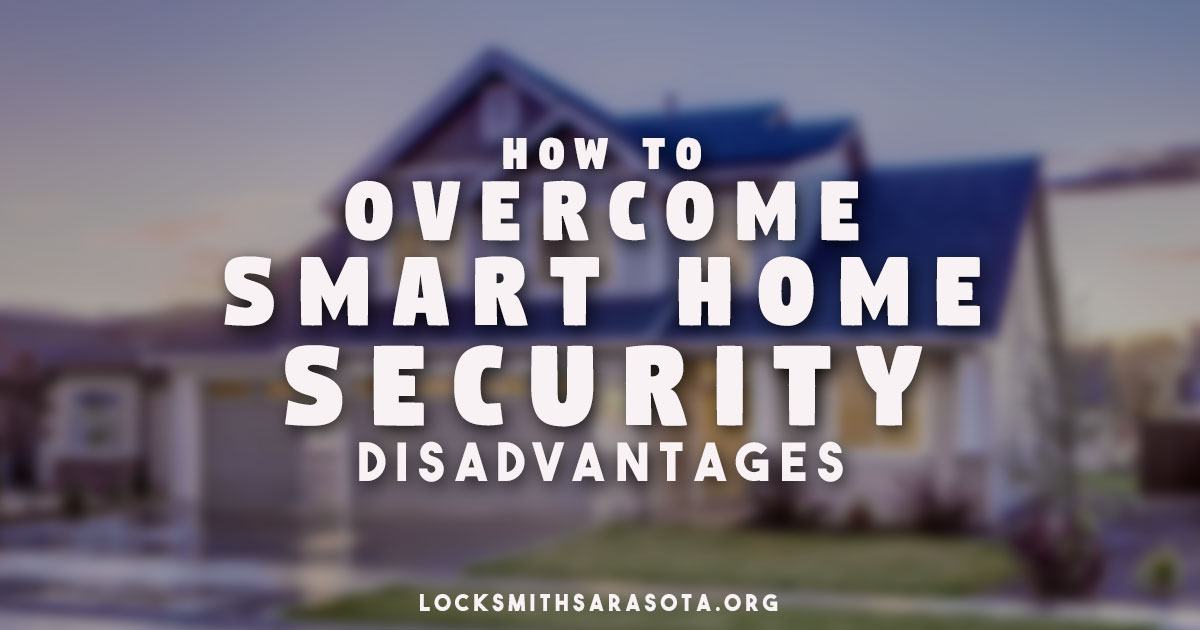 Smart Home Security Disadvantages And How To Overcome Them