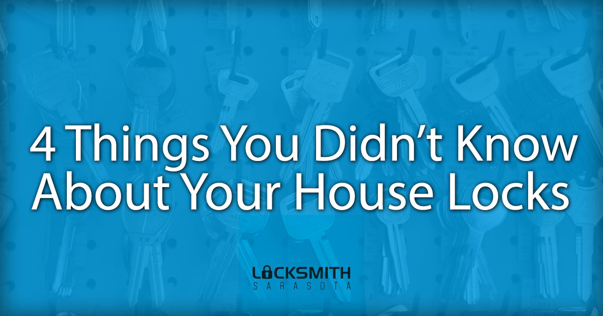 locksmithsarasota -- Blog Image -- 4 Things You Didn't Know About Your House Locks -- 02-27-17