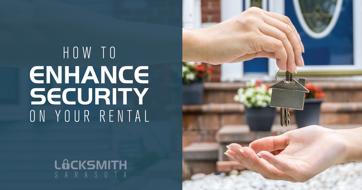 Enhance the Security of Your Rental Home - Locksmith Sarasota