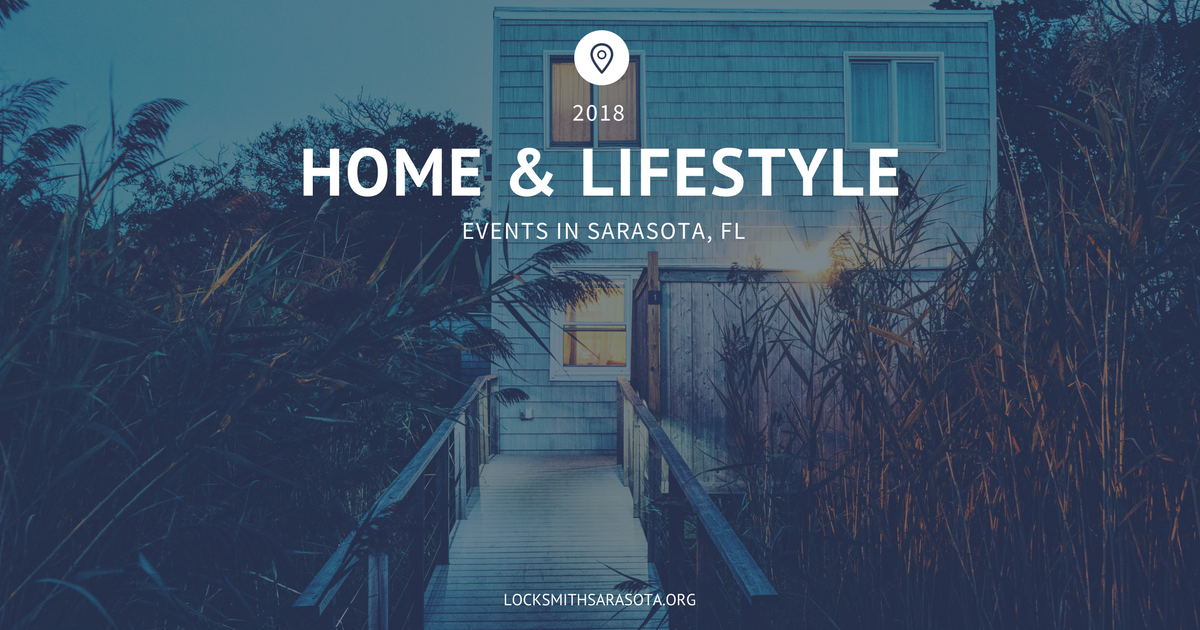 Home and Lifestyle Events Coming to the Sarasota Florida Area in 2018